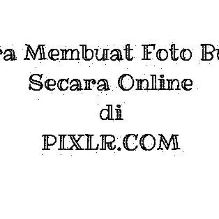 CARA MEMBUAT FOTO BULAT SECARA ONLINE DI PIXLR.COM