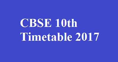 CBSE 10th Timetable 2017