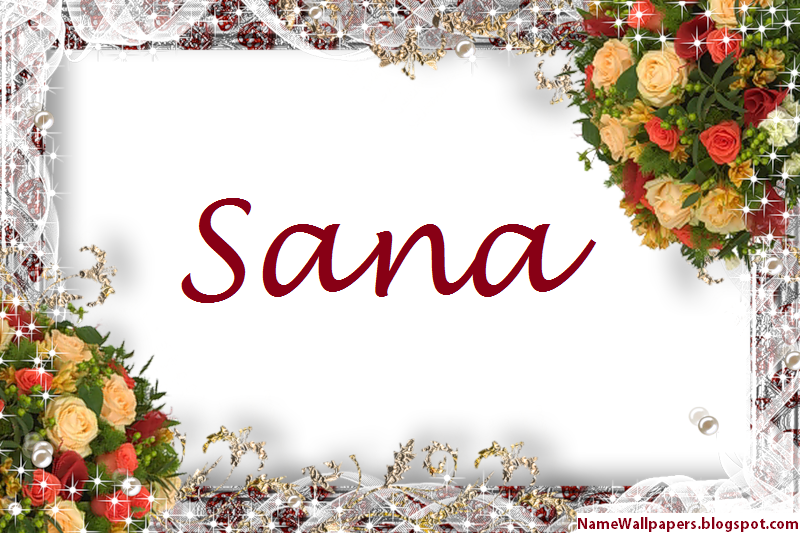 Sana Name Wallpapers Sana ~ Name Wallpaper Urdu Name ...  Sana Name Wallp...