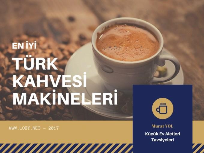 En İyi Türk Kahvesi Makinesi - En Çok Satılan 5 Türk Kahve Makinesi 2019