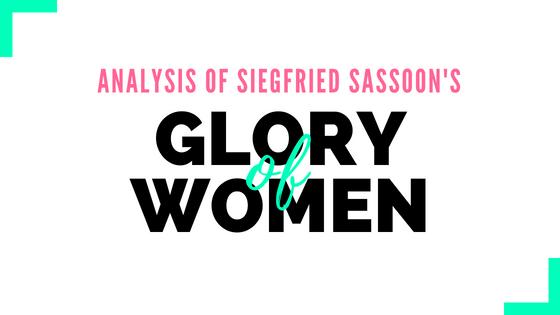 Glory of Women by Siegfried Sassoon- Analysis