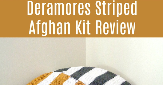 Deramores Striped Afghan Kit Review