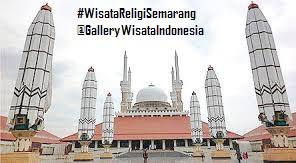 Masjid Agung Jawa Tengah Semarang | Wisata Semarang