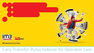 Cara Transfer Pulsa Indosat Ke Operator Lain (Termudah.com)