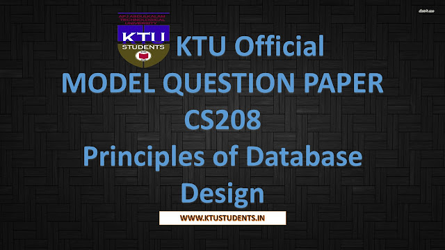 KTU CS208 Official MODEL QUESTION PAPER Principles of Database Design