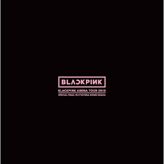 "BLACKPINK - BLACKPINK ARENA TOUR 2018 ""SPECIAL FINAL IN KYOCERA DOME OSAKA"" [iTunes Plus AAC M4A]"