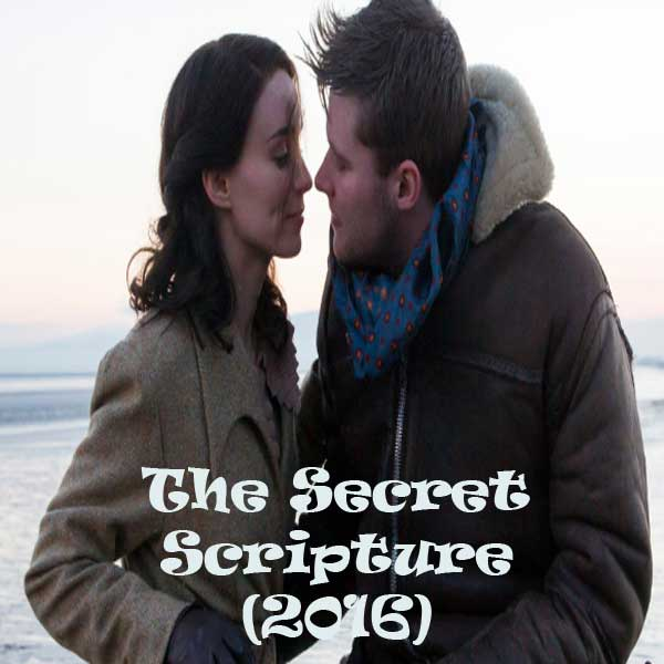 The Secret Scripture, Film The Secret Scripture, The Secret Scripture Synopsis, The Secret Scripture Trailer, The Secret Scripture Review, Download Poster Film The Secret Scripture 2016
