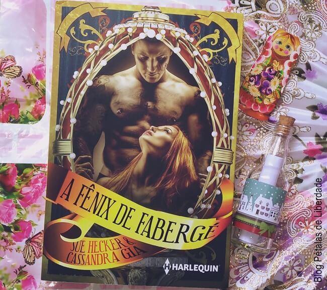livro, A-Fênix-de-Fabergé, Sue-Hecker, Casandra-Gia, Harlequin, blog-literario, petalas-de-liberdade, capa, fotos, quote, trecho,