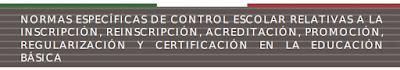 http://www.controlescolar.sep.gob.mx/work/models/controlescolar/Resource/307/16/images/normas_27072018.pdf