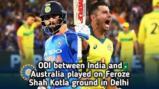 ODI between India and Australia played on Feroze Shah Kotla ground in Delhi