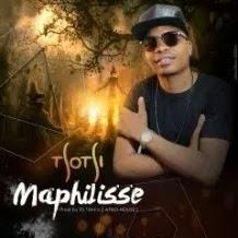BAIXAR MP3   Tsotsi Nigga- Maphilisse [Novidades Só Aqui] 2018