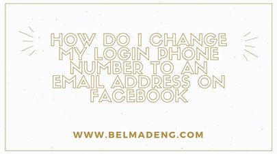 How do I change my login phone number to an email address on Facebook