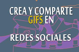 Aprende a rear y compartir un GIF en Redes Sociales