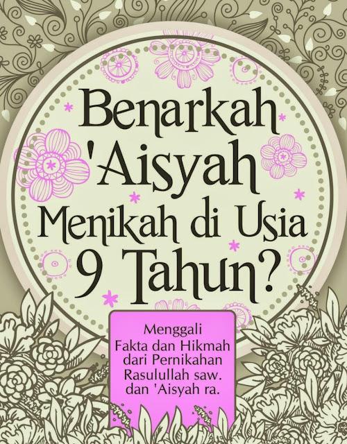 Umur Aisyah ketika berkahwin dengan Rasulullah