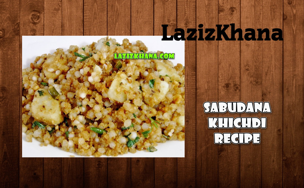 Sabudana Khichdi Recipe in Roman English - Sabudana Khichdi Banane ka Tarika in Hindi