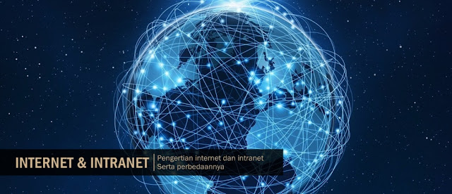 perbedaan jaringan internet dan intranet, perbedaan internet dan intranet secara singkat, jelaskan perbedaan internet dan intranet, jelaskan pengertian internet dan intranet, materi internet dan intranet, sejarah internet dan intranet