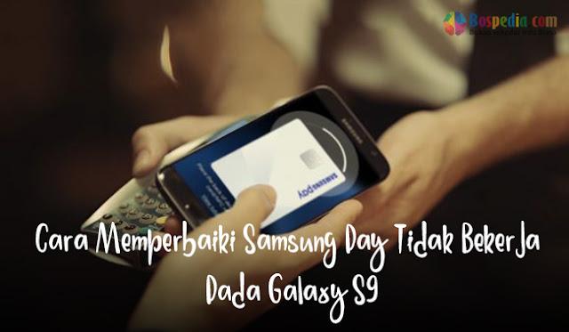 Cara Memperbaiki Samsung Pay Tidak Bekerja Pada Galaxy S9