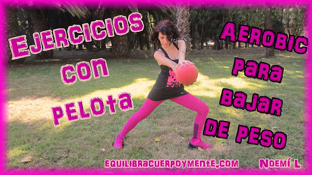 Ejercicios con pelota | Aerobic para bajar de peso.