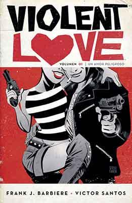 Violent Love un cómic excelente de la mano de Frank Barbiere y Victor Santos