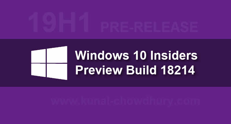 Here's what's new and improved in latest Windows 10 preview build 18214 for Skip Ahead (19H1)