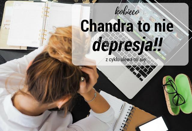 Do jasnej cholery ludzie! Jak można chandrę utożsamiać z depresją?