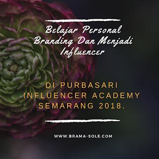 Belajar Personal Branding Dan Menjadi Influencer Di Purbasari Influencer Academy Semarang 2018.