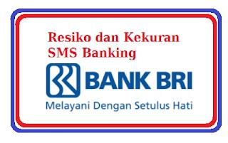 resiko dan kekurangan sms banking bri