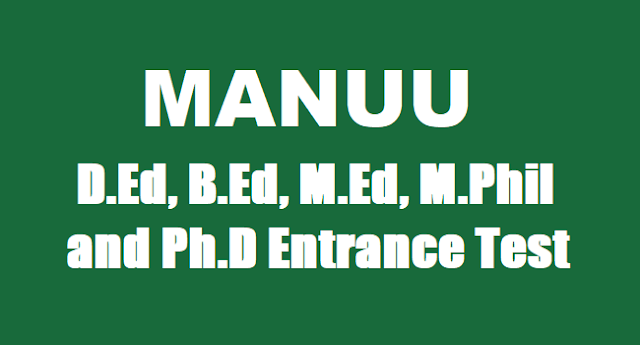 maulana azad national urdu university,manuu d.ed,b.ed,m.ed,m.phil and ph.d admission 2018,online applications,last date, eligibility criteria,education course admissions 2018,manuud.ed,b.ed,m.ed,m.phil,ph.d entrance tests 2018