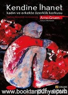 Arno Gruen - Kendine İhanet - Kadın ve Erkekte Özerklik Korkusu