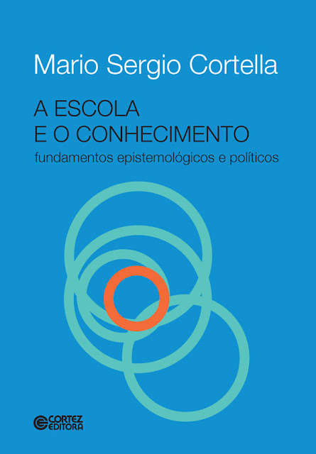 A escola e o conhecimento Fundamentos epistemológicos e políticos - Mario Sergio Cortella
