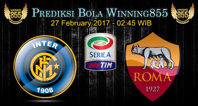 Prediksi Skor Inter Milan vs AS Roma 27 February 2017
