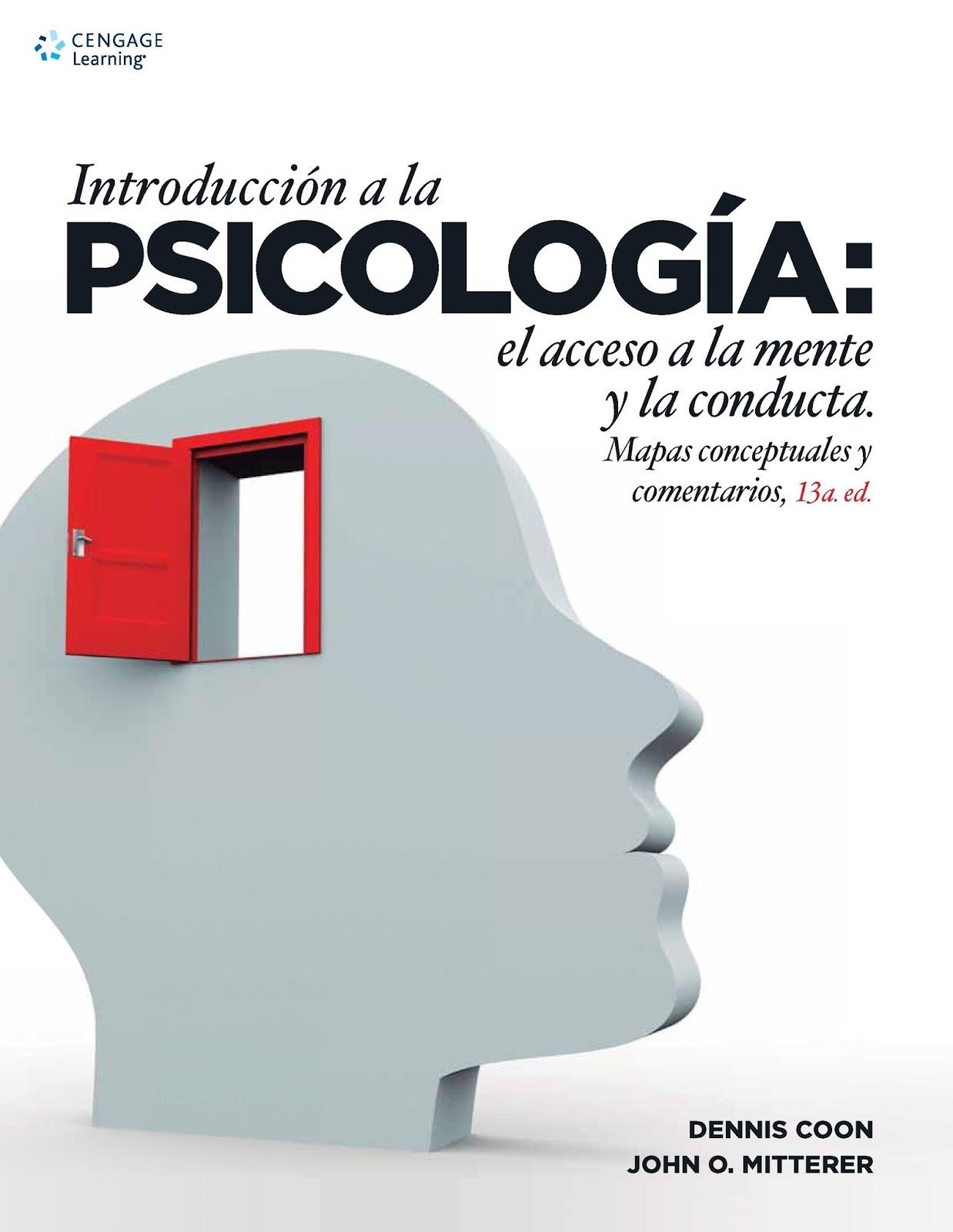 Introducción a la psicología: El acceso a la mente y la conducta, 13va Edición – Dennis Coon