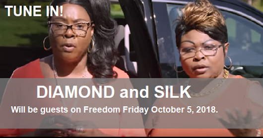 TODAY'S GUESTS - Diamond and Silk ....