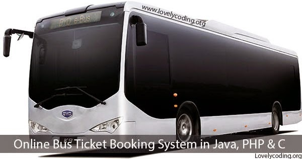 Bus Ticket Reservation System In Java Php C And C