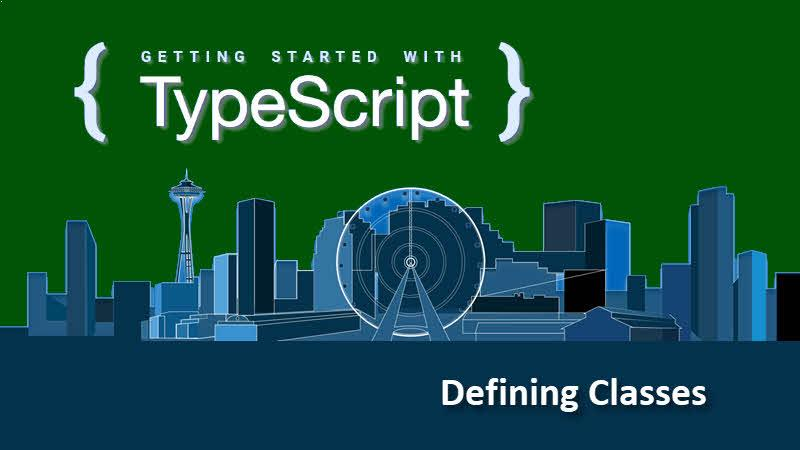 Getting started with TypeScript -- How to define a class in TypeScript?