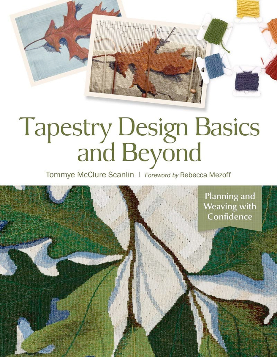 Tapestry Design Basics and Beyond: Planning and Weaving with Confidence