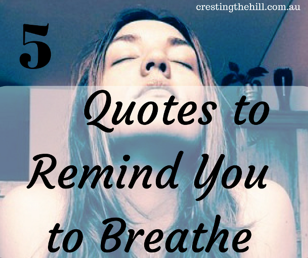 Five Things Friday ~ 5 Quotes To Remind You to Breathe
