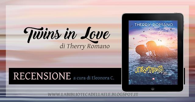 """[Recensione #57]: """"TWINS IN LOVE"""" di Therry Romano"""