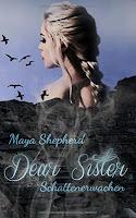 http://www.amazon.de/Schattenerwachen-Dear-Sister-Maya-Shepherd/dp/1522823263/ref=sr_1_1_twi_pap_2?ie=UTF8&qid=1454768110&sr=8-1&keywords=dear+sister+1
