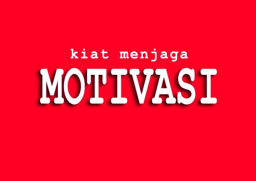 Kiat Menjaga Motivasi dengan 2 Langkah