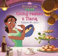 """""""Gotuj razem z Tianą. Przepisy dla dzieci"""""""