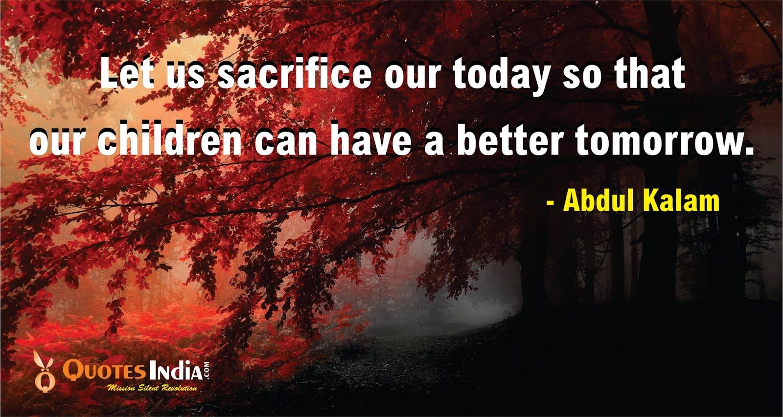 Let Us Sacrifice Our Today So That Our Children Can Have A Better