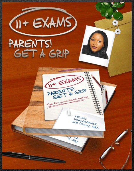 11+ EXAMS - PARENTS! GET A GRIP