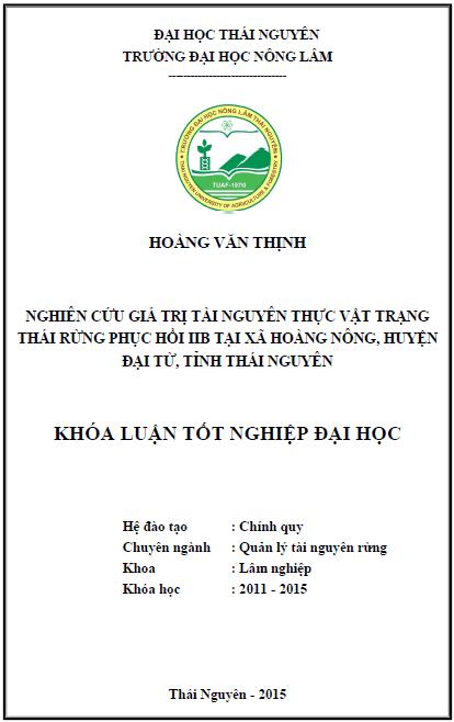 Nghiên cứu giá trị tài nguyên thực vật trạng thái rừng phục hồi IIB tại xã Hoàng Nông huyện Đại Từ tỉnh Thái Nguyên