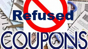 What can you do when your coupons are refused?