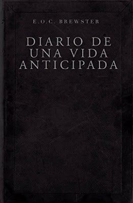 Diario De Una Vida Anticipada PDF