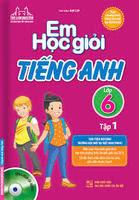 Em Học Giỏi Tiếng Anh Lớp 6 Tập 1