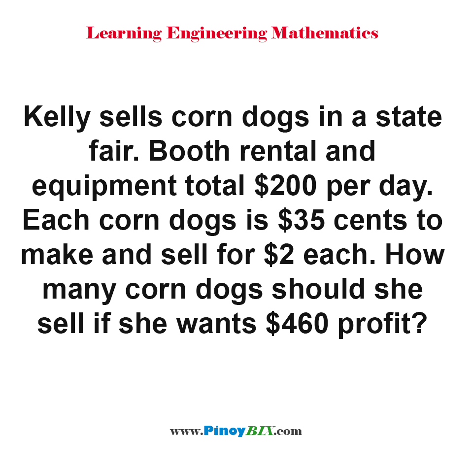 How many corn dogs should she sell if she wants $460 profit?