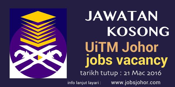 Iklan Rasmi Jawatan Kosong UiTM Cawangan Johor Mac 2016