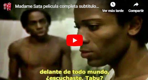 CLIC PARA VER VIDEO Madame Sata - PELÍCULA - Brasil - 2002